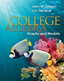 Package: College Algebra - Graphs & Models with Connect Plus Access Card (0077475704) by Coburn, John
