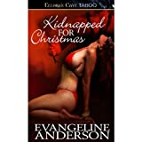 Kidnapped for Christmas ~ Evangeline Anderson