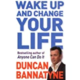 Wake Up and Change Your Lifeby Duncan Bannatyne