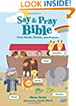 Say and   Pray Bible: First Words, St...