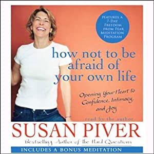 How Not to be Afraid of Your Own Life | [Susan Piver]