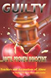 img - for Guilty Until Proven Innocent: Teachers and Accusations of Abuse book / textbook / text book