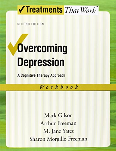 Overcoming Depression: A Cognitive Therapy Approach Workbook (Treatments That Work)