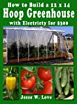 How to Build a 12'x14' Hoop Greenhous...