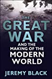 The Great War and the Making of the Modern World