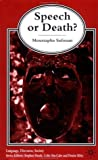 img - for Speech Or Death?: Language as Social Order: A Psychoanalytical Study by Moustapha Safouan (2002-09-06) book / textbook / text book