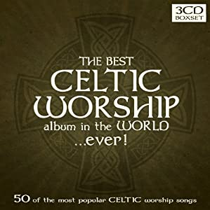 The Best Celtic Worship Album In The World...Ever!