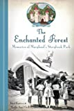 The Enchanted Forest:: Memories of Maryland's Storybook Park (Landmarks)