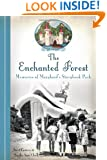 Enchanted Forest, The:: Memories of Maryland's Storybook Park