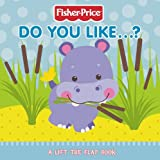 Emily Sollinger Fisher-Price Precious Planet - Do You Like?: Lift-the-Flap Board Book