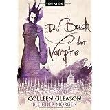"""Das Buch der Vampire 1: Bleicher Morgenvon """"Colleen Gleason"""""""