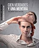 img - for Cien verdades y una mentira (Spanish Edition) book / textbook / text book