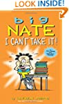 Big Nate: I Can't Take It!: A Collect...