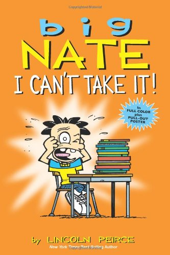 Big Nate: I Can't Take It!: A Collection of Sundays (Big Nate Graphic Fiction)