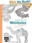 Inspiration Weltreise (Ausmalbuch f�r...