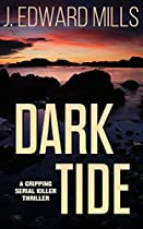 Dark Tide: A Gripping Thriller: (detective Forrester And Woods Crime Thriller Novel) (detective Forrester And Woods Suspense Series Book 1)