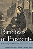 img - for Paradoxes of Prosperity: Wealth-Seeking Versus Christian Values in Pre-Civil War America book / textbook / text book