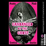 Gangbanged by the Ghosts: A Paranormal Rough Group Sex Erotica Story | Cordelia Montgomery