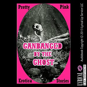 Gangbanged by the Ghosts Audiobook