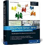 Microsoft SharePoint Server 2010 und SharePoint Foundation 2010: Das Lösungsbuch für Administratoren und Entwickler (Galileo Computing)