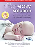 img - for The Sleepeasy Solution: The Exhausted Parent's Guide to Getting Your Child to Sleep---from Birth to Age 5 book / textbook / text book