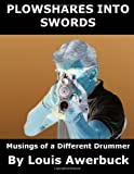 img - for By Louis Awerbuck Plowshares Into Swords: Musings of a Different Drummer [Paperback] book / textbook / text book