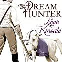 The Dream Hunter (       UNABRIDGED) by Laura Kinsale Narrated by Nicholas Boulton
