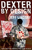 Image of Dexter by Design: A Novel