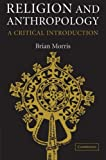 img - for Religion and Anthropology: A Critical Introduction book / textbook / text book