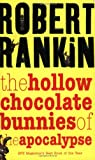 The Hollow Chocolate Bunnies of the Apocalypse (Gollancz Sf S.)