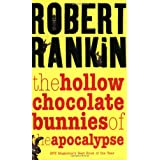 The Hollow Chocolate Bunnies of the Apocalypse (GollanczF.) ~ Robert Rankin