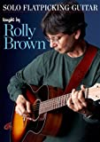 Rolly Brown: Solo Flatpicking Guitar (DVD)