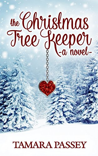 The Christmas Tree Keeper: A Novel by Tamara Passey ebook deal