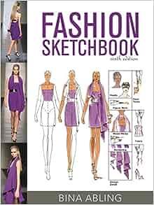 Fashion sketchbook bina abling 6th edition