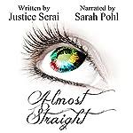 Almost Straight | Justice Serai