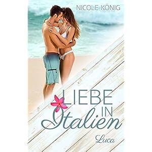 Liebe in Italien - Luca: Ein Sommer-Roman
