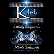 Kaleb: An Alluring Indulgence Novel, Book 1 | Nicole Edwards