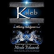 Kaleb: An Alluring Indulgence Novel, Book 1 | [Nicole Edwards]