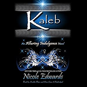 Kaleb: An Alluring Indulgence Novel, Book 1 | [Nicole Edwards]
