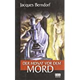Der Monat vor dem Mordvon &#34;Jacques Berndorf&#34;