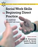 img - for Social Work Skills for Beginning Direct Practice: Text, Workbook, and Interactive Web Based Case Studies (3rd Edition) (Connecting Core Competencies) 3rd by Cummins, Linda K., Sevel, Judith A., Pedrick, Laura (2011) Paperback book / textbook / text book