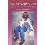 Un pueblo que camina/ The Town that Walks: Peregrinacion Con El Senor Del Cerrito De Tepexpan
