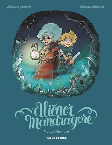 Aliénor Mandragore (2) : Trompe-la-mort