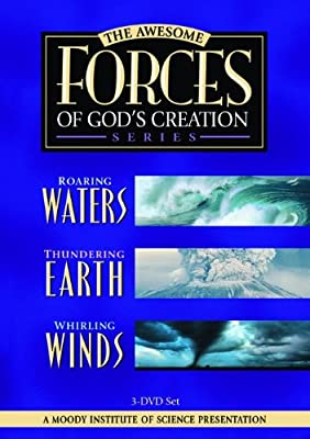 The Awesome Forces of God's Creation (Roaring Waters / Whirling Winds / Thundering Earth)