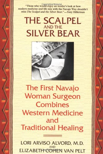 The Scalpel and the Silver Bear: The First Navajo Woman...