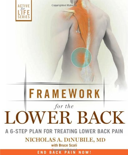 Framework for Lower Back: A 6-Step Plan for Treating Lower Back Pain (Active for Life)