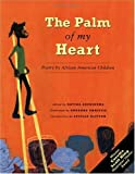 The Palm of My Heart: Poetry by African American Children