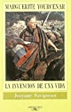 img - for Marguerite Yourcenar. La invenci n de una vida. book / textbook / text book