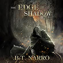 The Edge of Shadow: The Kin of Kings, Book 5 Audiobook by B.T. Narro Narrated by Brad C. Wilcox