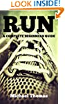 Run: A Complete Beginners Guide (Lear...